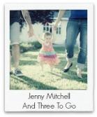 Jenny Mitchell | And Three To Go